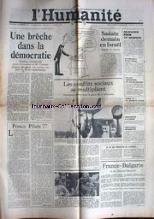 HUMANITE (L') [No 10336] du 18/11/1977 - SADATE DEMAIN EN ISRAEL - LES CONFLITS SOCIAUX - PAILLERON ACCABLANT - FRANCE- BULGARIE PAR M. GENEVOIX. par Collectif