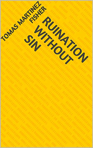 Ruination Without Sin (Finnish Edition) por Tomas Martinez Fisher