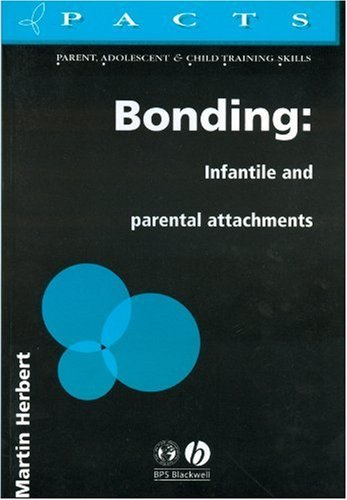 bonding-infantile-and-parental-attachments-parent-adolescent-and-child-training-skills-by-martin-her