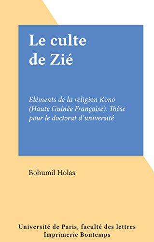 Le culte de Zié: Eléments de la religion Kono (Haute Guinée ...