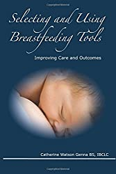 Selecting and Using Breastfeeding Tools: Improving Care and Outcomes