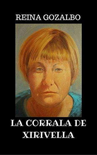 LA CORRALA DE XIRIVELLA por REINA GOZALBO