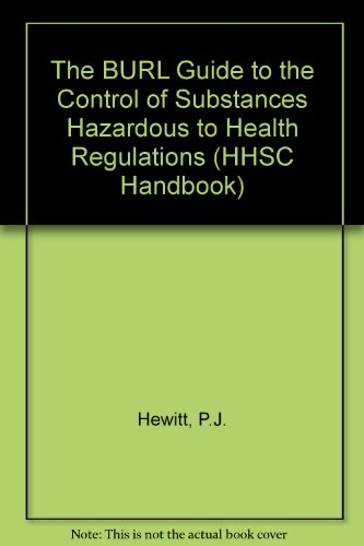 The BURL Guide to the Control of Substances Hazardous to Health Regulations (HHSC Handbook) por P.J. Hewitt