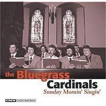 Bluegrass Cardinals: Sunday Mornin Singin by Bluegrass Cardinals (2003-02-25)
