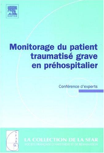 Monitorage du patient traumatisé grave en préhospitalier : Conférence d'experts