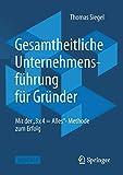 Expert Marketplace - Prof. Dr. Thomas Siegel - Gesamtheitliche Unternehmensführung für Gründer: Mit der