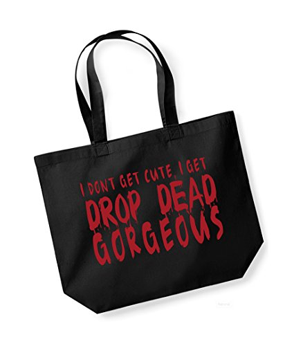 I Don't Get Cute, I Get Drop Dead Gorgeous - Large Canvas Fun Slogan Tote Bag Black/Red