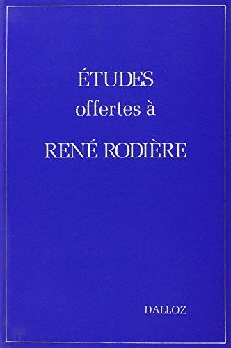 Études offertes à René Rodière: Études, mélanges, travaux