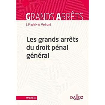 Les grands arrêts du droit pénal général - 11e éd.