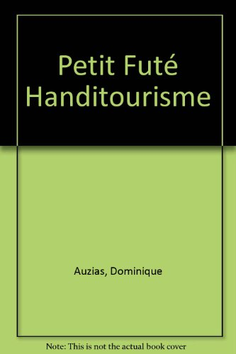 Petit Futé Handitourisme par  Dominique Auzias, Collectif