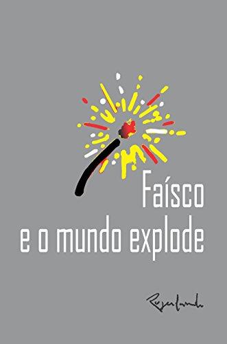 Faísco e o mundo explode (Portuguese Edition) por Rogerlando Cavalcante