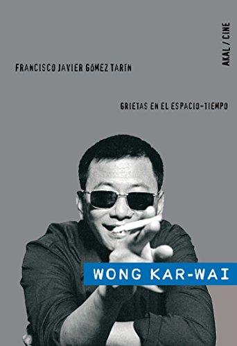 Wong Kar-wai (Cine nº 14) por Francisco Javier Gómez Tarín