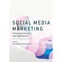 Social Media Marketing: Emerging Concepts and Applications