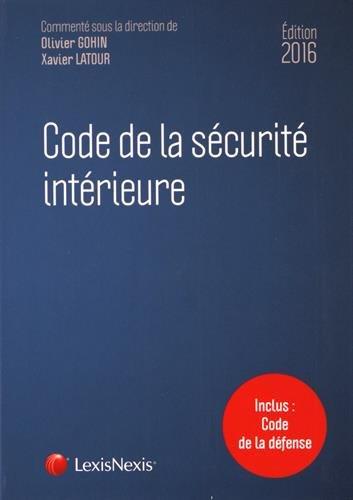Code de la sécurité intérieure 2016: Inclus : Code de la défense.