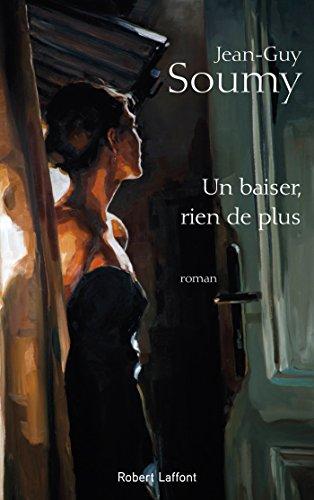 Un baiser, rien de plus - Jean-Guy Soumy