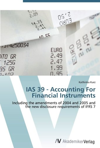 IAS 39 - Accounting For Financial Instruments: Including the amendments of 2004 and 2005 and the new disclosure requirements of IFRS 7