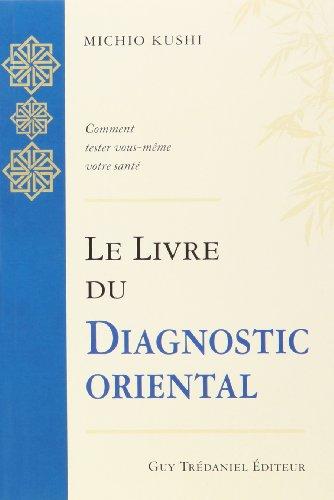 Le Livre du diagnostic oriental : Comment tester vous-même votre santé par Michio Kushi