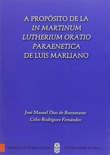 A propósito de la In Martinun Lutherium oratio paraenetica de Luis Marliano (Monografías da Universidade de Vigo.Humanidades e Ciencias Xurídico-Sociais) por Celso Rodríguez Fernández