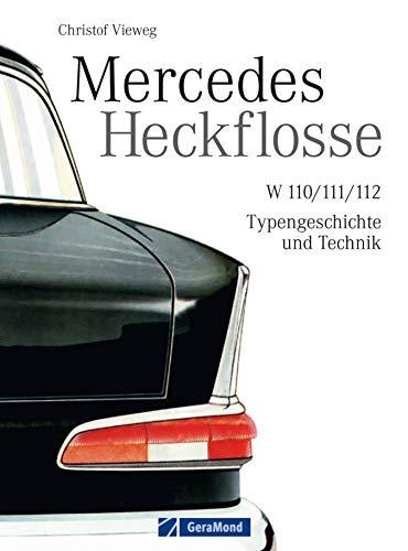 Mercedes Heckflosse: Das Mercedes Benz Oldtimer Buch mit ca. 180 Abbildungen und bisher unveröffentlichten Fotos aus dem Daimler Konzernarchiv inkl. seltener ... handschriftlicher Skizzen von Bela Barenyi