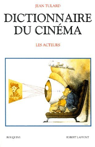 Dictionnaire du cinéma : Tome 1, Les réalisateurs par Jean Tulard