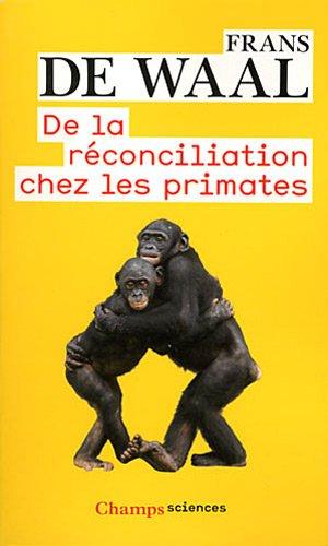 De la réconciliation chez les primates par Frans De Waal