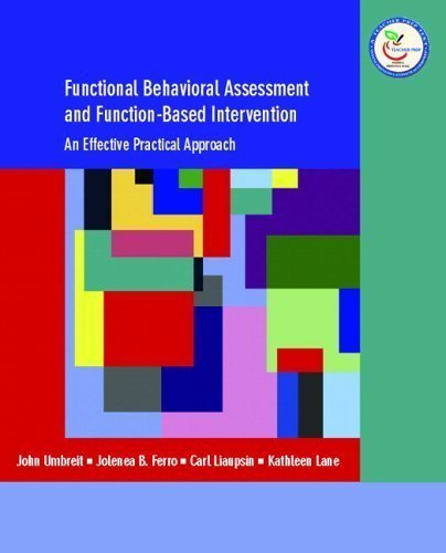 Functional Behavioral Assessment and Function-Based Intervention: An Effective. Practical Approach 1st (first) edition (authors) Umbreit. John. Ferro. Jolenea. Liaupsin. Carl J.. Lane. Kath (2006) published by Prentice Hall [Paperback]