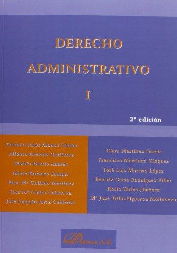 Derecho Administrativo I - 2ª Edición: 1 por María Burzaco Samper [et al.]