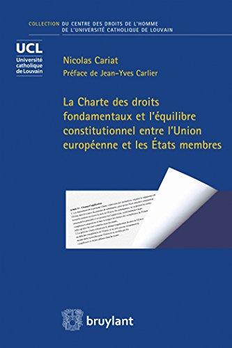 La Charte des droits fondamentaux et l'équilibre constitutionnel entre l'Union ...