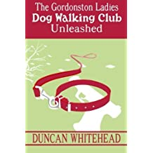 The Gordonston Ladies Dog Walking Club Unleashed (Volume 2) by Duncan Whitehead (2014-09-09)