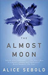 The Almost Moon by Alice Sebold (2008-10-03)