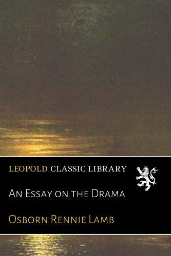 An Essay on the Drama por Osborn Rennie Lamb