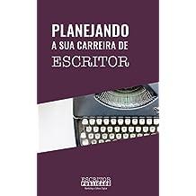 Planejando a Sua Carreira de Escritor (Portuguese Edition)