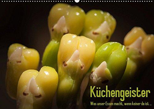 Küchengeister - Was unser Essen macht, wenn keiner da ist ... (Wandkalender 2019 DIN A2 quer): Ungewöhnliche Foodmotive aus dem Küchenalltag (Monatskalender, 14 Seiten ) (CALVENDO Lifestyle)