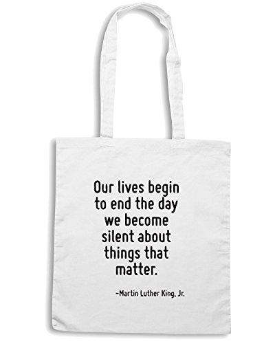 T-Shirtshock - Borsa Shopping CIT0180 Our lives begin to end the day we become silent about things that matter. Bianco