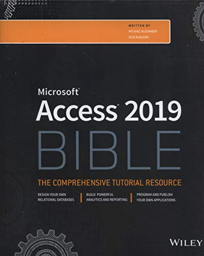 Access 2019 Bible (Bible (Wiley)) (Microsoft Access Vba)