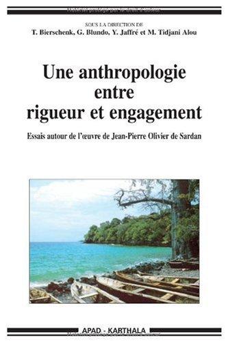 Une anthropologie entre rigueur et engagement : Essai autour de l'oeuvre de Jean-Pierre Olivier de Sardan