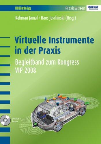 Virtuelle Instrumente in der Praxis: Begleitband zum Kongress VIP 2008