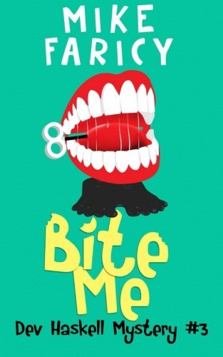Bite Me by Mike Faricy (2012-06-18)