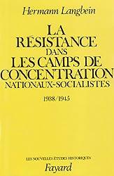 La Résistance dans les camps de concentration nationaux-socialistes : 1938-1945
