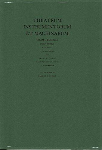 Il theatrum instrumentorum et machinarum Jacobi Bessoni Delphinatis matematici ingeniosissimi cum Franc. Beroaldi figurarum declaratione demonstrativa