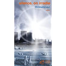 Silence, on irradie