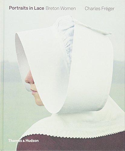 Portraits in Lace: Breton Women par Charles Fréger, Marie Darrieussecq