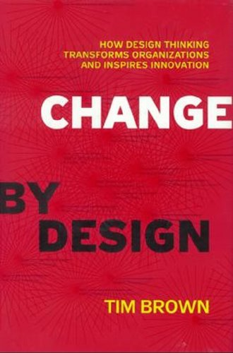 Change by Design by Tim Brown (2012-11-05)