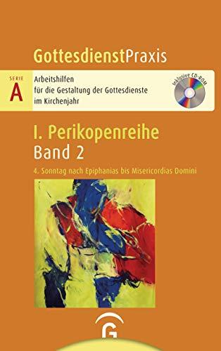 Gottesdienstpraxis Serie A, Perikopenreihe I: 4. Sonntag nach Epiphanias bis Misericordias Domini: Mit CD-ROM