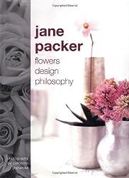 Jane Packer: Flowers, Design, Philosophy: Flower, Design, Philosophy