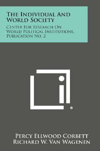 The Individual and World Society: Center for Research on World Political Institutions, Publication No. 2