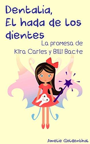 Dentalia, El hada de los dientes: La promesa de Kira Caries y Billi Bacte