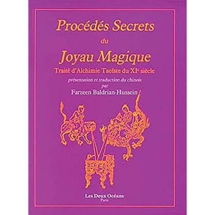 Procédés secrets du Joyau Magique : Traité d'alchimie taoiste du XIe siècle