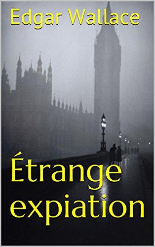 Étrange expiation par Edgar Wallace