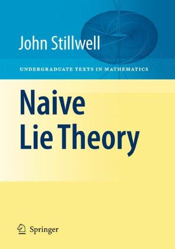 Naive Lie Theory (Undergraduate Texts in Mathematics)